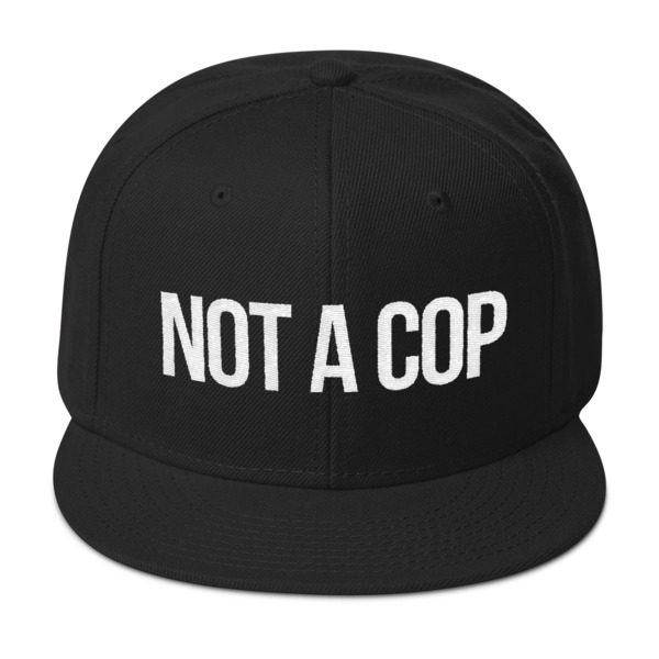 NOT A COP – Snapback Hat – Black Hats 85c38e922d1